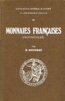 Photo de la couverture de : Émile Boudeau; 2002. Catalogue général illustré et à prix marqués des monnaies françaises provinciales (4th edition). Les Chevau-légers, Paris, France.