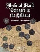 Photo de la couverture de : Martin Dimnik, Julijan Dobrinić; 2008. Medieval Slavic Coinages in the Balkans. Spink & Son, London, United Kingdom.
