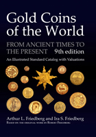 Photo de la couverture de : Arthur L. Friedberg, Ira S. Friedberg, Robert Friedberg; 2017. Gold Coins of the World : From Ancient Times to the Present (9th edition). Coin & Currency Institute, Williston, Vermont, USA.