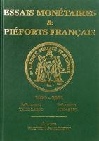 Photo de la couverture de : Michel Taillard, Michel Arnaud; 2014. Essais Monétaires et Piéforts Français 1870-2001. Éditions Victor Gadoury, Monaco.