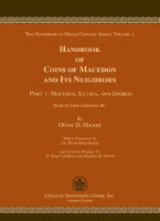 Photo de la couverture de : Oliver D. Hoover; 2016. The Handbook of Greek Coinage Series / Volume 3.1. Handbook of Coins of Macedon and Its Neighbors / Part 1. Macedon, Illyria, and Epeiros : Sixth to First Centuries BC. Classical Numismatic Group, Lancaster, Pennsylvania - London, United Kingdom.