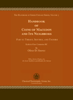 Photo de la couverture de : Oliver D. Hoover; 2017. The Handbook of Greek Coinage Series / Volume 3.2. Handbook of Coins of Macedon and Its Neighbors / Part 2. Thrace, Skythia, and Taurike : Sixth to First Centuries BC. Classical Numismatic Group, Lancaster, Pennsylvania - London, United Kingdom.