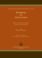 Photo de la couverture de : Oliver D. Hoover; 2009. The Handbook of Greek Coinage Series / Volume 9. Handbook of Syrian Coins : Royal and Civic Issues : Fourth to First Centuries BC. Classical Numismatic Group, Lancaster, Pennsylvania - London, United Kingdom.