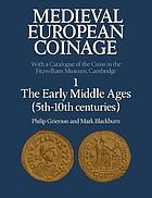 Photo de la couverture de : Philip Grierson, Mark Blackburn; 2007. Medieval European Coinage / Volume 1. The Early Middle Ages (5th-10th Centuries). Cambridge University Press, Cambridge, United Kingdom.