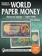 Photo de la couverture de : Tracy L. Schmidt (editor); 2016. Standard Catalog of World Paper Money. General issues, 1368-1960 (16th edition). Krause Publications, Iola, Wisconsin, USA.