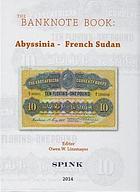Photo de la couverture de : Owen W. Linzmayer; 2014. The Banknote Book / Volume 1. Abyssinia - French Sudan. Spink & Son, London, United Kingdom.