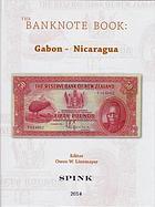 Photo de la couverture de : Owen W. Linzmayer; 2014. The Banknote Book / Volume 2. Gabon - Nicaragua. Spink & Son, London, United Kingdom.