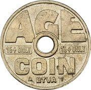Jeton pour distributeur de cigarette Age coin 16+ only; BTVA – avers