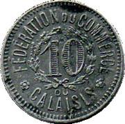 10 Centimes - Fédération du Commerce de Calaisis [62] – revers