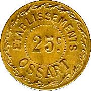 25 Centimes- Etablissements Ossart - Montpellier [34] -  avers