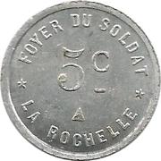 5 centimes - Foyer du soldat - La Rochelle [17] – avers