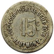 15 centimes - Société Coopérative d'Entre Deux Bois - Hautmont [59] – avers