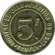 5 Francs - Société de consommation de l'Est Troyes [10] – revers
