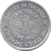 1 Mill (New Mexico - Sales Tax Token - Emergency School Tax) -  revers