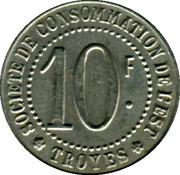 10 Francs - Société de consommation de l'Est Troyes [10] – revers